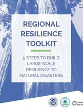 Regional Resilience Toolkit: 5 Steps to Build Large Scale Resilience to Natural Disasters