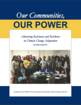 NAACP - Our Communities, Our Power: Advancing Resistance and Resilience in Climate Change Adaptation - Action Toolkit