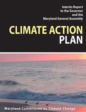 Climate Action Plan: Interim Report to the Governor and the Maryland General Assembly