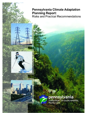 Pennsylvania Climate Adaptation Planning Report: Risks and Practical Recommendations