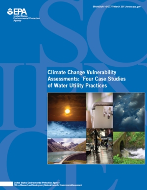 Climate Change Vulnerability Assessments: Four Case Studies of Water Utility Practices