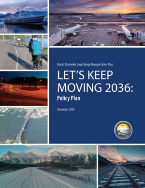 Let's Keep Moving 2036 - Alaska Statewide Long-Range Transportation Plan