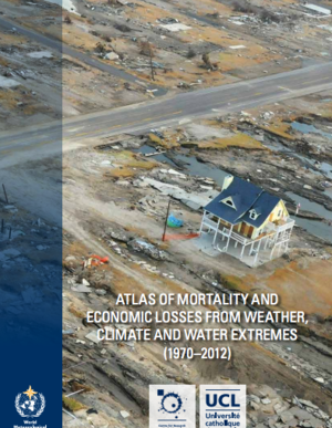 The Atlas of Mortality and Economic Losses from Weather, Climate and Water Extremes