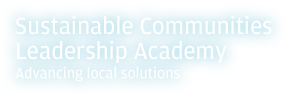 Sustainable Communities Leadership Academy
