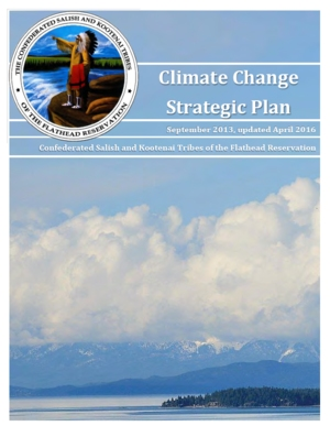 Confederated Salish and Kootenai Tribes of the Flathead Reservation Climate Change Strategic Plan