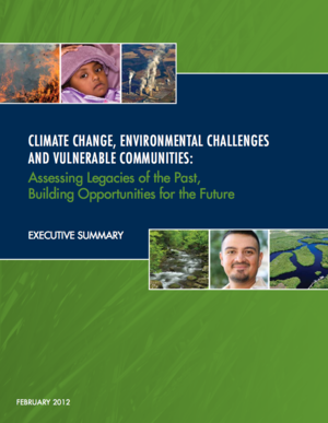 Climate Change, Environmental Challenges and Vulnerable Communities: Assessing Legacies of the Past, Building Opportunities for the Future