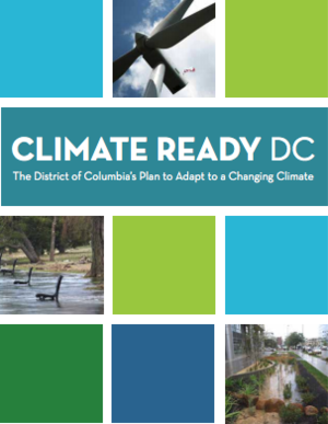 Climate Ready DC: The District of Columbia's Plan to Adapt to a Changing Climate
