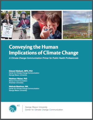 Conveying the Human Implications of Climate Change: A Climate Change Communication Primer for Public Health Professionals