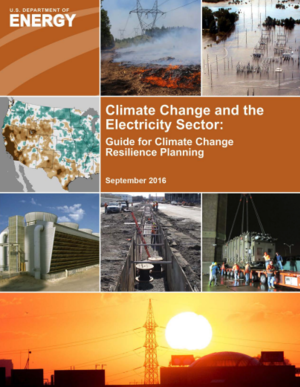 Climate Change and the Energy Sector: DOE Guide for Climate Change Resilience Planning