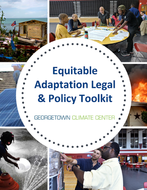 Equitable Adaptation Legal and Policy Toolkit - Georgetown Climate Center