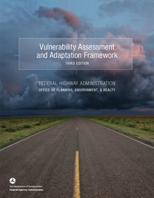 FHWA Vulnerability Assessment and Adaptation Framework
