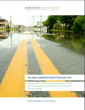 The Great American Adaptation Roadtrip: Lessons learned about how hometowns across the United States are building their resilience to climate change