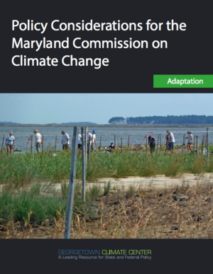 GCC: Policy Considerations for the Maryland Commission on Climate Change