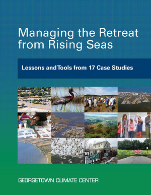Managing the Retreat from Rising Seas: Lessons and Tools from 17 Case Studies