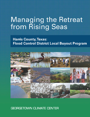Managing the Retreat from Rising Seas — Harris County, Texas: Flood Control District Local Buyout Program