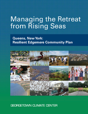 Managing the Retreat from Rising Seas — Queens, New York: Resilient Edgemere Community Plan