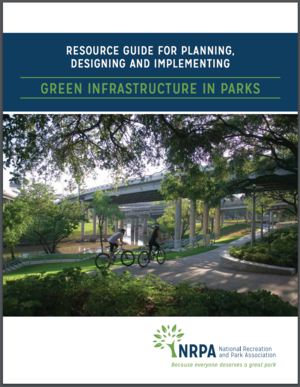 Resource Guide for Planning, Designing and Implementing Green Infrastructure in Parks