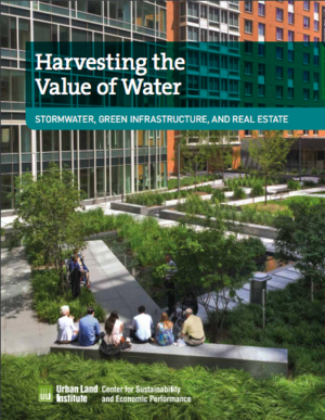 Harvesting the Value of Water: Stormwater, Green Infrastructure, and Real Estate
