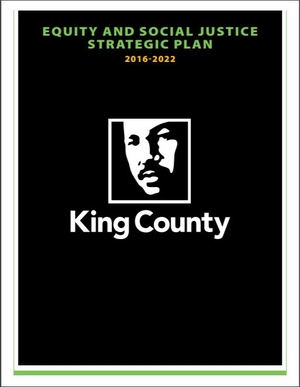 King County, Washington Equity and Social Justice Strategic Plan