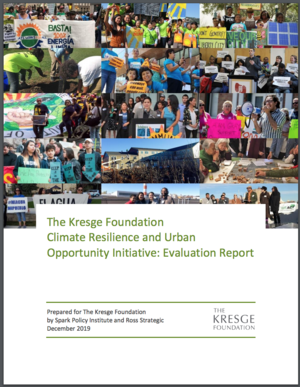 The Kresge Foundation Climate Resilience and Urban Opportunity Initiative: Evaluation Report