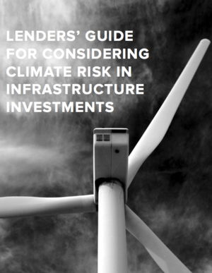 Lenders' Guide for Considering Climate Risk in Infrastructure Investments