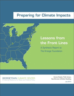 Preparing for Climate Impacts: Lessons Learned from the Front Lines - Georgetown Climate Center