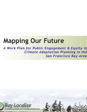 Mapping Our Future: A Work Plan for Public Engagement and Equity in Climate Adaptation Planning in the San Francisco Bay Area