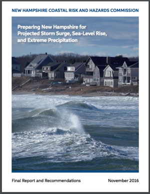 New Hampshire Coastal Risk and Hazards Commission Final Report: Preparing New Hampshire for Projected Storm Surge, Sea-Level Rise and Extreme Precipitation