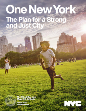 One New York: The Plan for a Strong and Just City (One NYC)