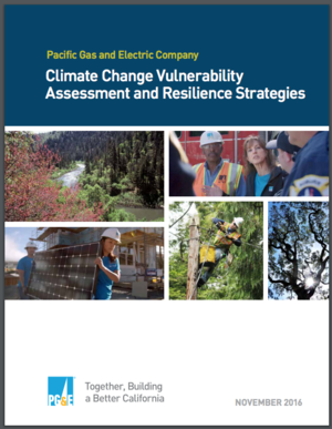 Pacific Gas and Electric Company Climate Change Vulnerability Assessment and Resilience Strategies