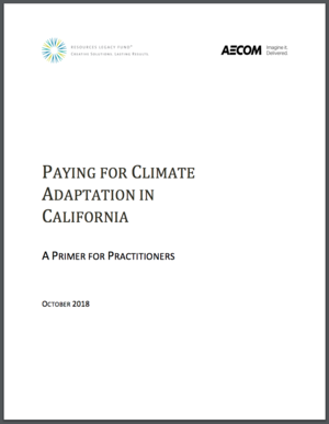 Paying for Climate Adaptation in California: A Primer for Practitioners