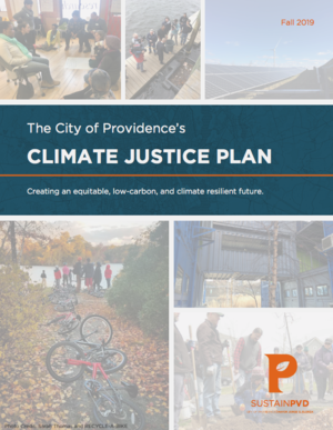 Providence, Rhode Island - Climate Justice Plan: Creating an Equitable, Low-Carbon, and Climate Resilient Future