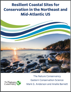 The Nature Conservancy Resilient Coastal Sites for Conservation in the Northeast and Mid-Atlantic