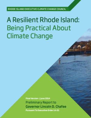 RI Executive Climate Change Council Report - A Resilient Rhode Island: Being Practical About Climate Change