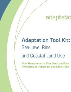 Adaptation Tool Kit: Sea-Level Rise and Coastal Land Use