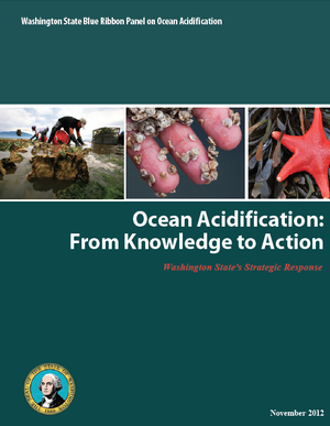 "Washington State Blue Ribbon Panel on Ocean Acidification Report – ""Ocean Acidification: From Knowledge to Action"""