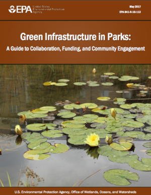 Green Infrastructure in Parks: A Guide to Collaboration, Funding, and Community Engagement