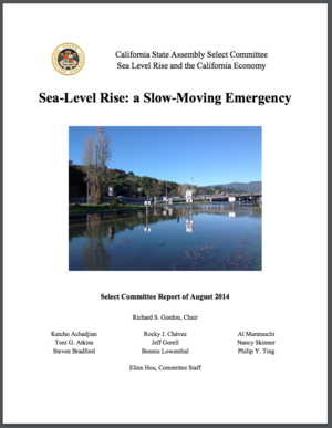 'Sea-Level Rise: A Slow-Moving Emergency' CA State Assembly Select Committee on Sea Level Rise and the California Economy report