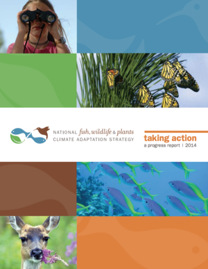 Taking Action: A Progress Report on the National Fish, Wildlife and Plants Climate Adaptation Strategy