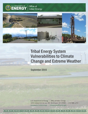 Tribal Energy Systems Vulnerability to Climate Change and Extreme Weather
