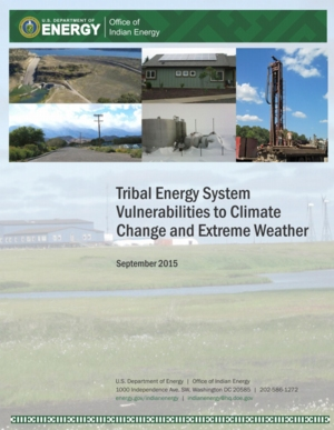 Tribal Energy System Vulnerabilities to Climate Change and Extreme Weather