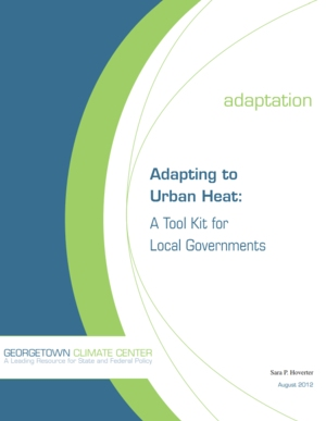 Adapting to Urban Heat: A Tool Kit for Local Governments