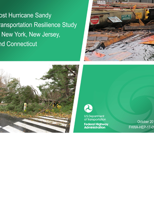 Post Hurricane Sandy Transportation Resilience Study in New York, New Jersey, and Connecticut