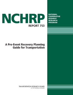 Transportation Research Board (TRB) NCHRP: A Pre-Event Recovery Planning Guide for Transportation